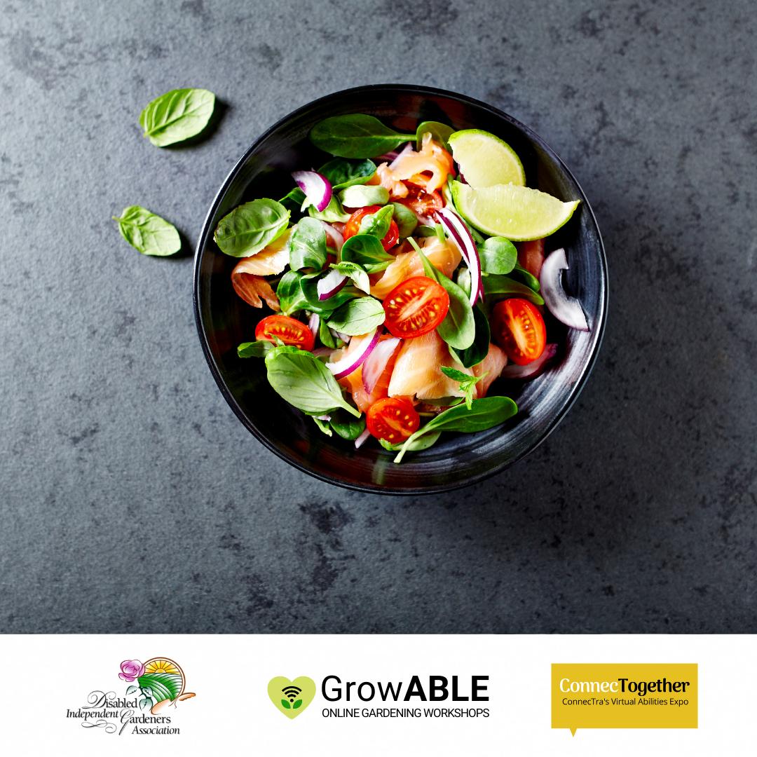 Salad bowl on a grey background. (Disabled Independent Gardeners Association logo. GrowAble logo. ConnecTra logo.).